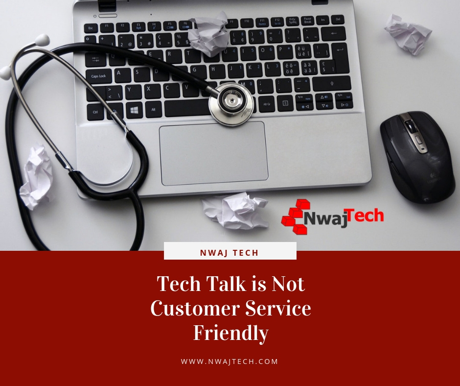tech talk is not customer friendly