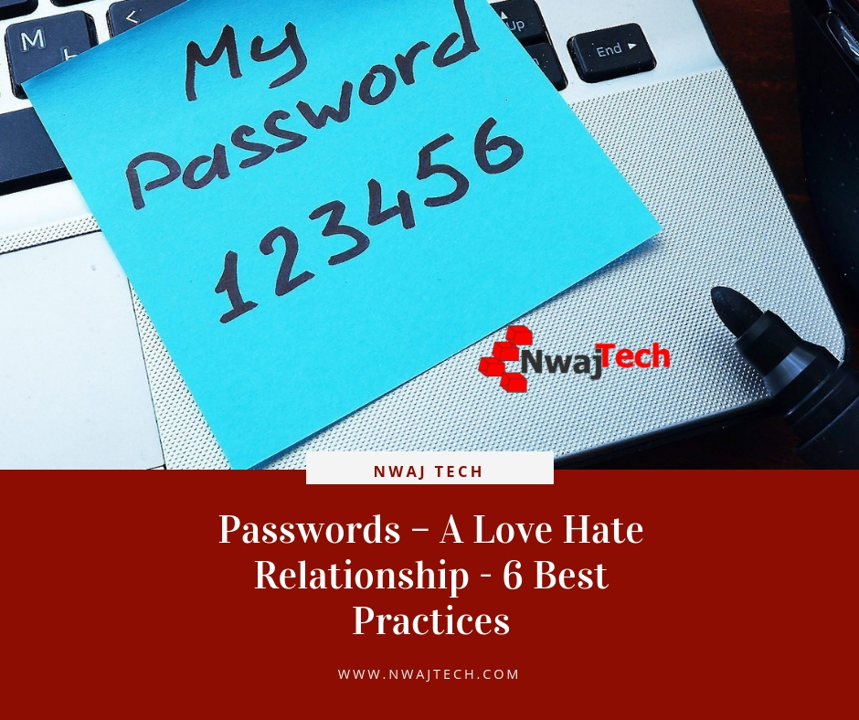 Passwords – A Love Hate Relationship - 6 Best Practices