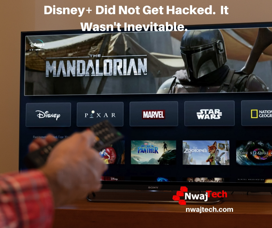 Disney+ Did Not Get Hacked.  It Wasn't Inevitable. FB