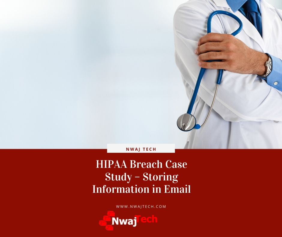 HIPAA Breach Case Study – Storing Information in Email FB