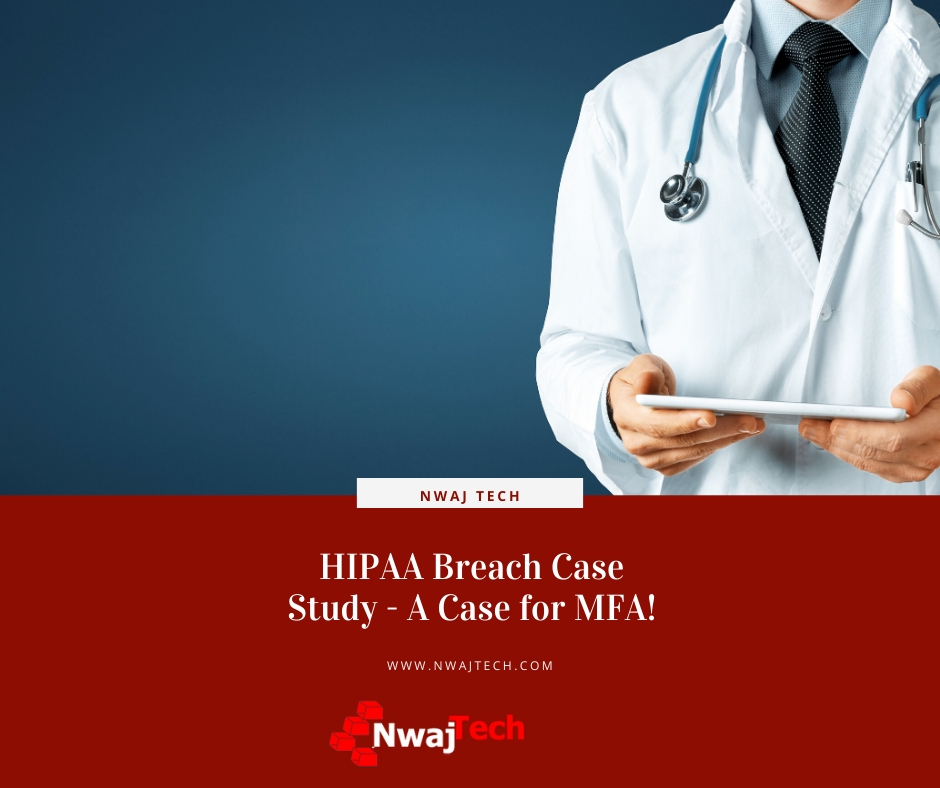 HIPAA Breach Case Study - A Case for MFA FB