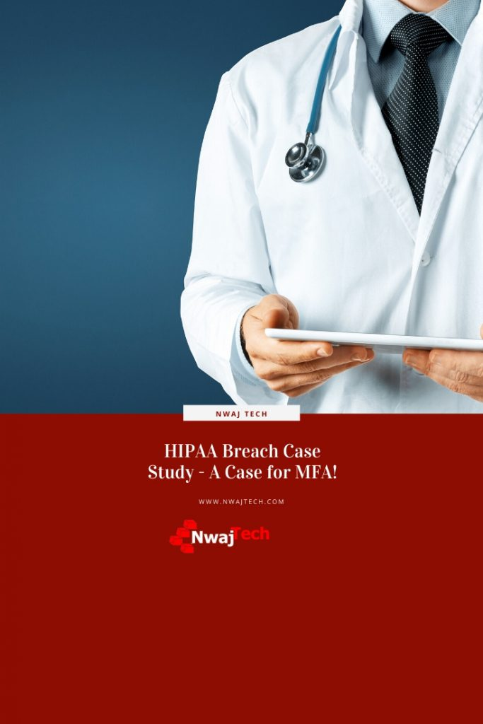 HIPAA Breach Case Study - A Case for MFA PIN