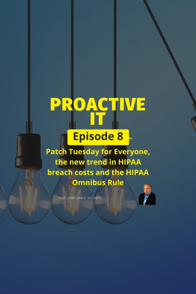 Episode 8 Patch Tuesday for Everyone, the new trend in HIPAA breach costs and the HIPAA Omnibus Rule. pin