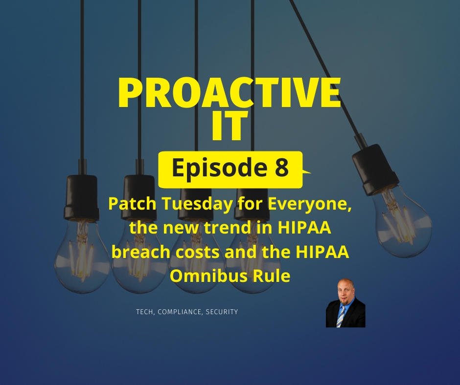 Episode 8 Patch Tuesday for Everyone, the new trend in HIPAA breach costs and the HIPAA Omnibus Rule.