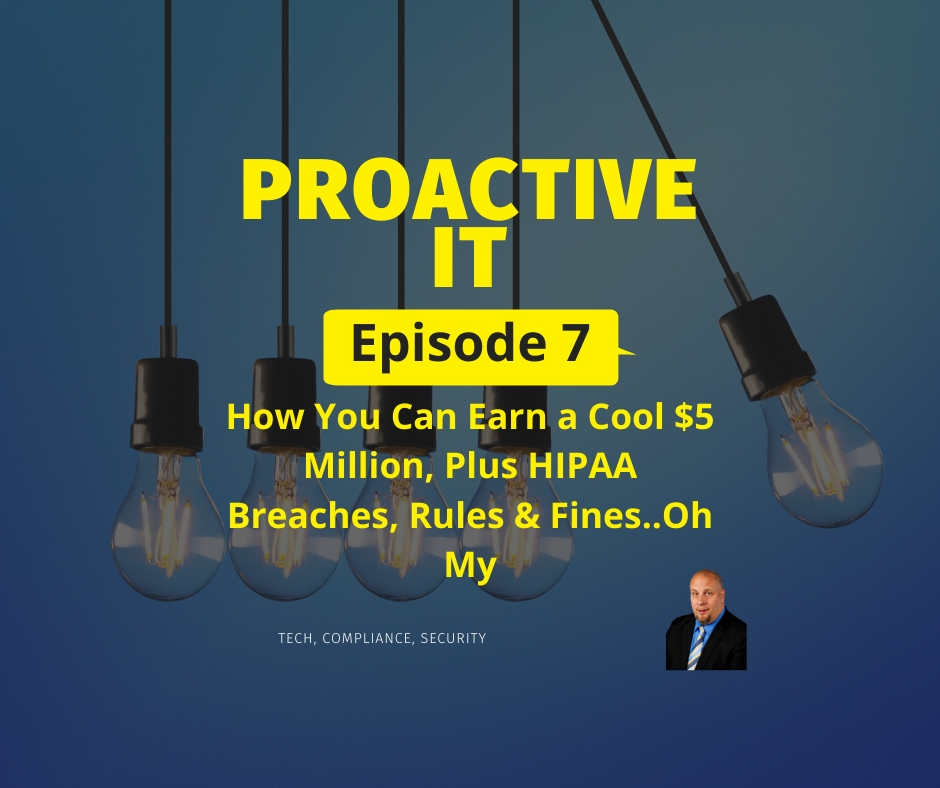 How You Can Earn a Cool $5 Million, Plus HIPAA Breaches, Rules & Fines..Oh My