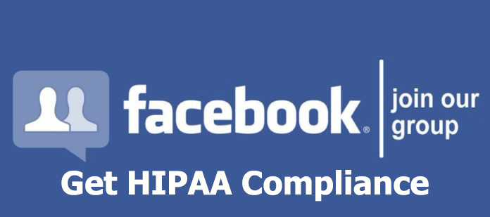 join our Facebook group - Get HIPAA Compliance