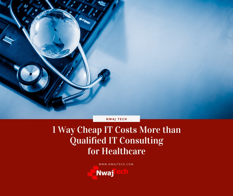 1 Way Cheap IT Costs More than Qualified IT Consulting for Healthcare FB