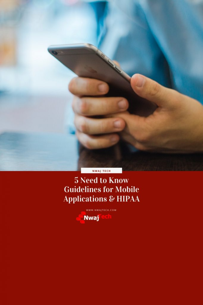 5 Need to Know Guidelines for Mobile Applications & HIPAA PIN