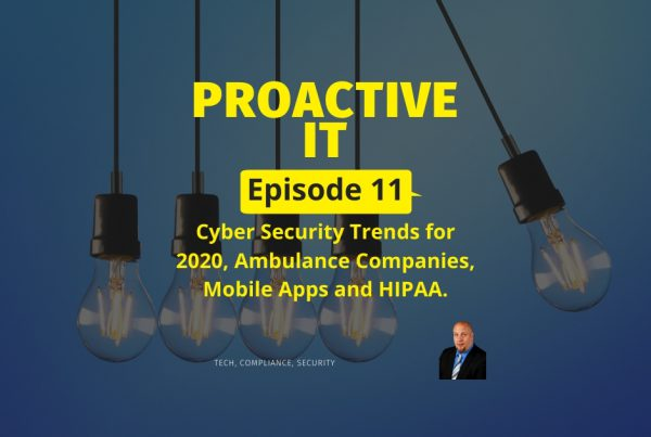 Cyber Security Trends for 2020, Ambulance Company's, Mobile Apps and HIPAA FB