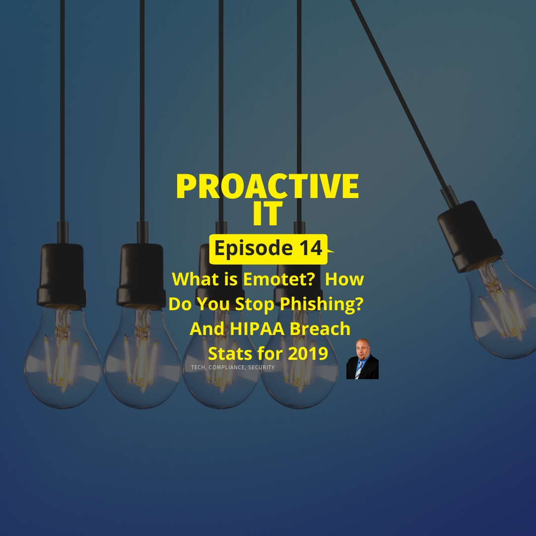 Episode 14 What is Emotet How Do You Stop Phishing and HIPAA Breach Stats for 2019 IG