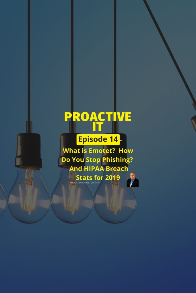 Episode 14 What is Emotet How Do You Stop Phishing and HIPAA Breach Stats for 2019 Pin