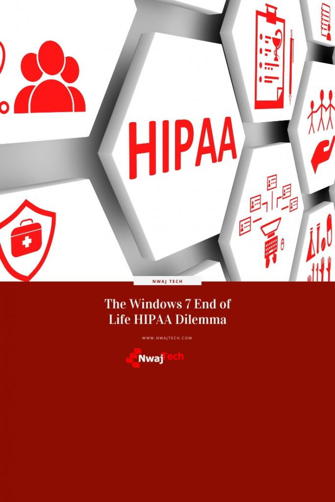 The Windows 7 End of Life HIPAA Dilemma PIN