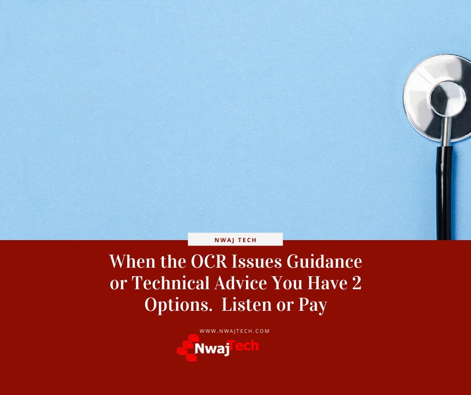When the OCR Issues Guidance or Technical Advice You Have 2 Options.  Listen or Pay FB